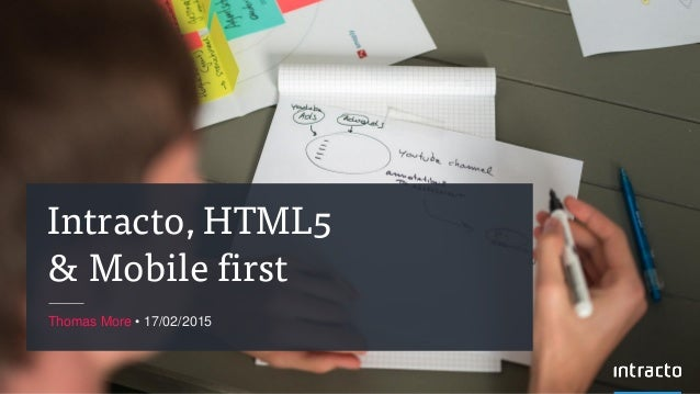 Intracto, HTML5 & Mobile first Thomas More • 17/02/2015