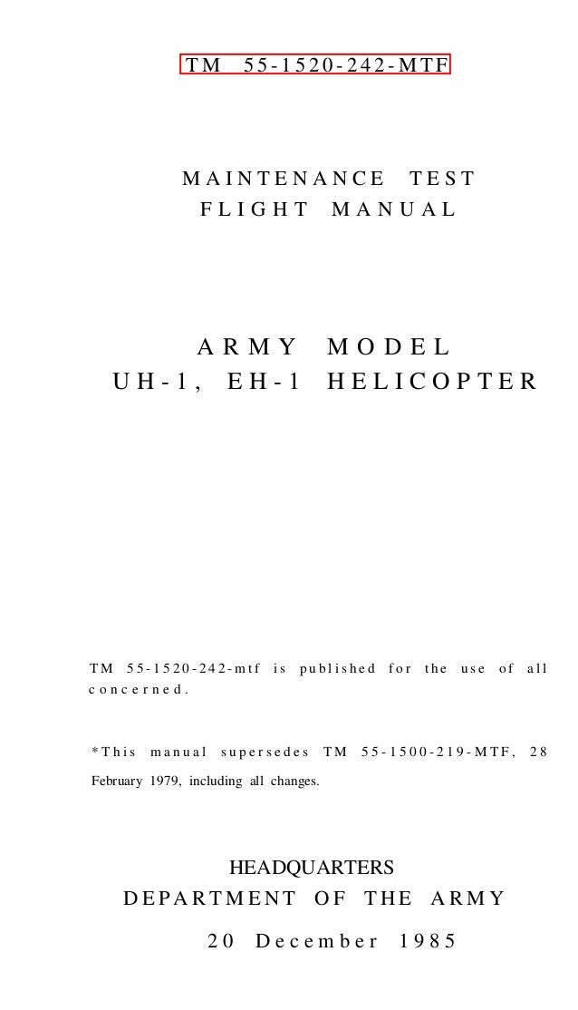TM  55-1520-242-MTF  MAINTENANCE FLIGHT  ARMY UH-1, EH-1  TM 55-1520-242-mtf concerned.  *This  manual  is  MANUAL  MODEL ...