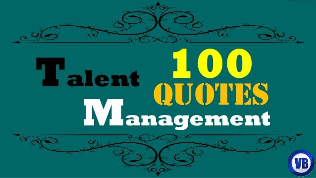 100 quotes on Talent Management