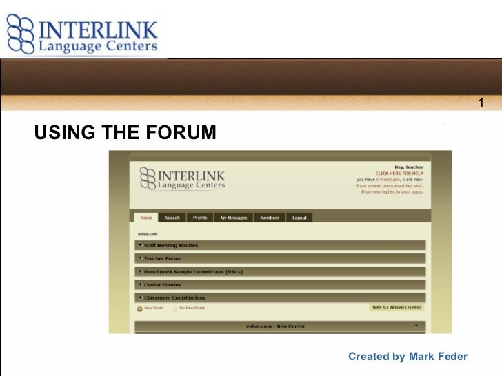 USING THE FORUM Created by Mark Feder 1
