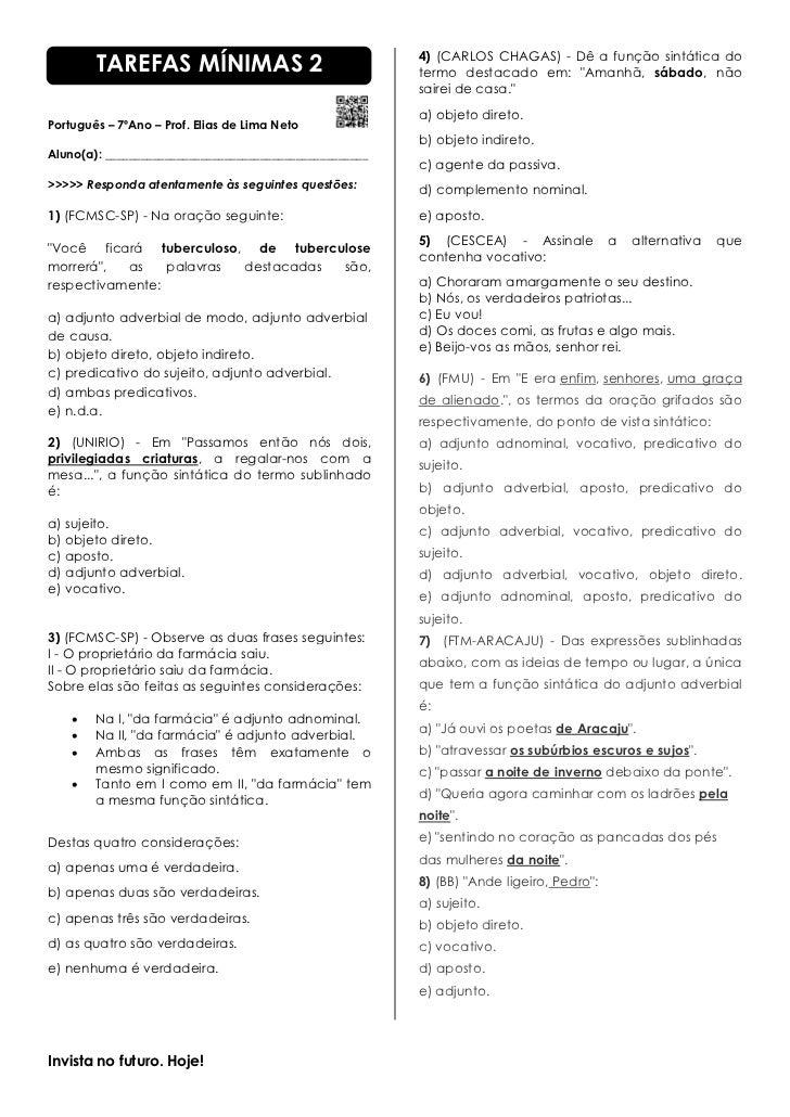 TAREFAS MÍNIMAS 2                                4) (CARLOS CHAGAS) - Dê a função sintática do                            ...