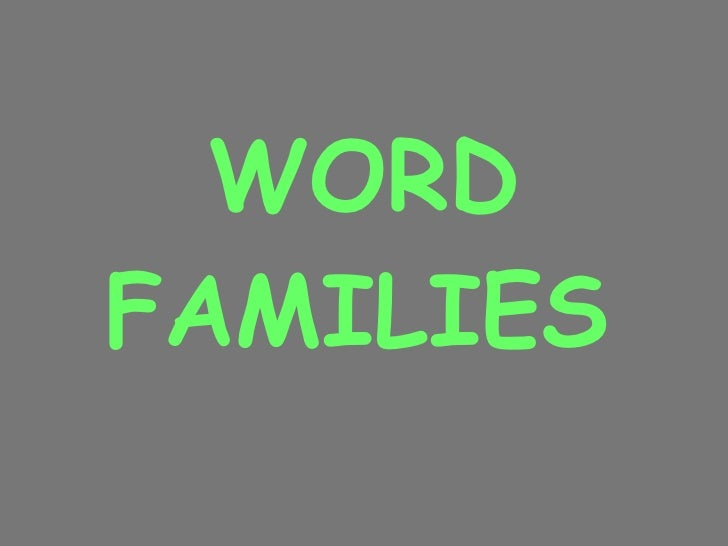 WORD FAMILIES