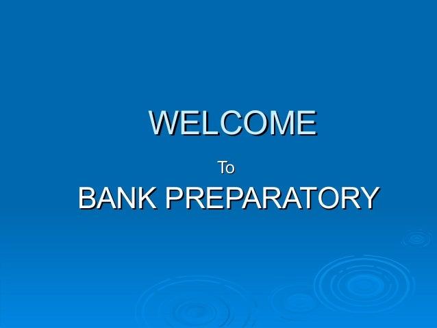 WELCOMEWELCOME ToTo BANK PREPARATORYBANK PREPARATORY
