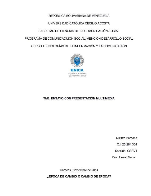 REPÚBLICA BOLIVARIANA DE VENEZUELA UNIVERSIDAD CATÓLICA CECILIO ACOSTA FACULTAD DE CIENCIAS DE LA COMUNICACIÓN SOCIAL PROG...