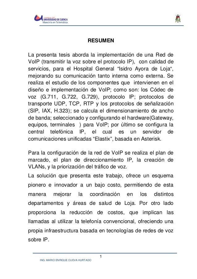 Maestría en Telemática  RESUMEN La presenta tesis aborda la implementación de una Red de VoIP (transmitir la voz sobre el ...