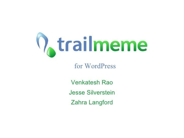 for WordPress Venkatesh Rao Jesse Silverstein Zahra Langford