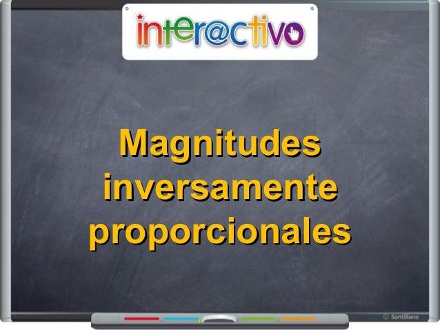 MagnitudesMagnitudes inversamenteinversamente proporcionalesproporcionales