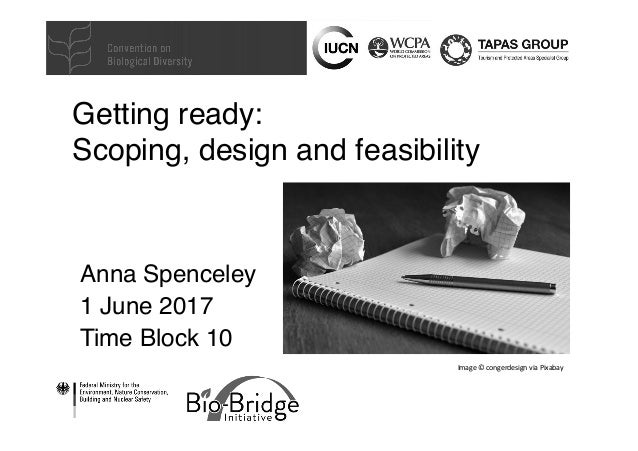 Getting ready:  Scoping, design and feasibility Anna Spenceley 1 June 2017 Time Block 10 Image©congerdesignviaPixabay