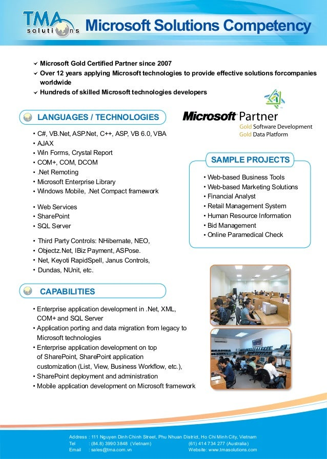 Microsoft Solutions CompetencyMicrosoft Gold Certified Partner since 2007Over 12 years applying Microsoft technologies to ...
