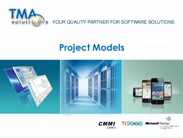 1 Project Models YOUR QUALITY PARTNER FOR SOFTWARE SOLUTIONS