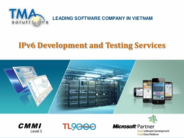 LEADING SOFTWARE COMPANY IN VIETNAMIPv6 Development and Testing Services                                              1