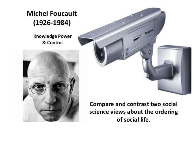 compare and contrast goffman's and foucault's Tma 04 compare and contrast the modernist and flexible approaches to  social sciences submitted by  goffman's interactional order foucault's order of.