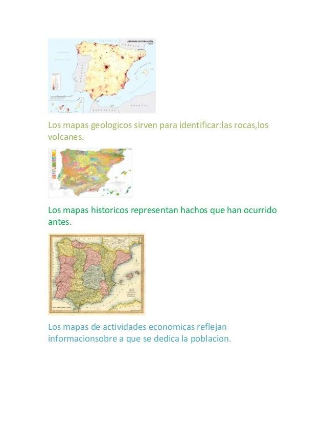 Los mapas geologicos sirven para identificar:las rocas,los volcanes. Los mapas historicos representan hachos que han ocurr...