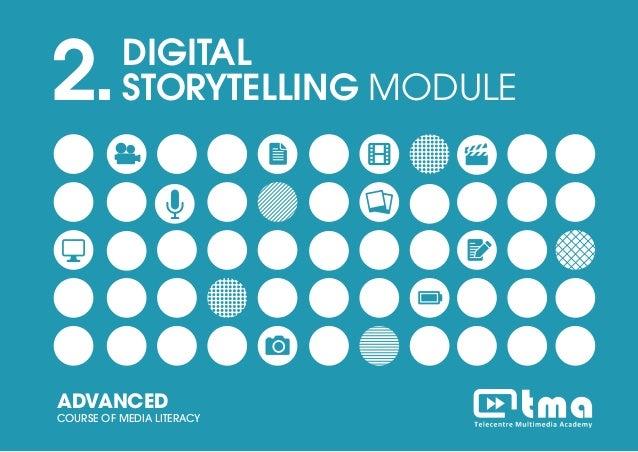 PROJECT MANEGEMENT MODULEADVANCED COURSE OF MEDIA LITERACY 1 2.DIGITAL STORYTELLING MODULE ADVANCED COURSE OF MEDIA LITERA...
