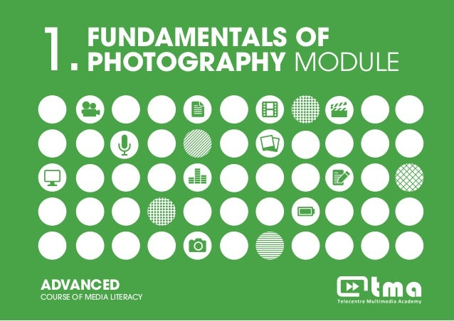 PROJECT MANEGEMENT MODULEADVANCED COURSE OF MEDIA LITERACY 1 1.FUNDAMENTALS OF PHOTOGRAPHY MODULE ADVANCED COURSE OF MEDIA...