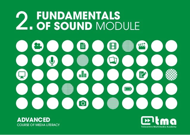 PROJECT MANEGEMENT MODULEADVANCED COURSE OF MEDIA LITERACY 1 2.FUNDAMENTALS OF SOUND MODULE ADVANCED COURSE OF MEDIA LITER...