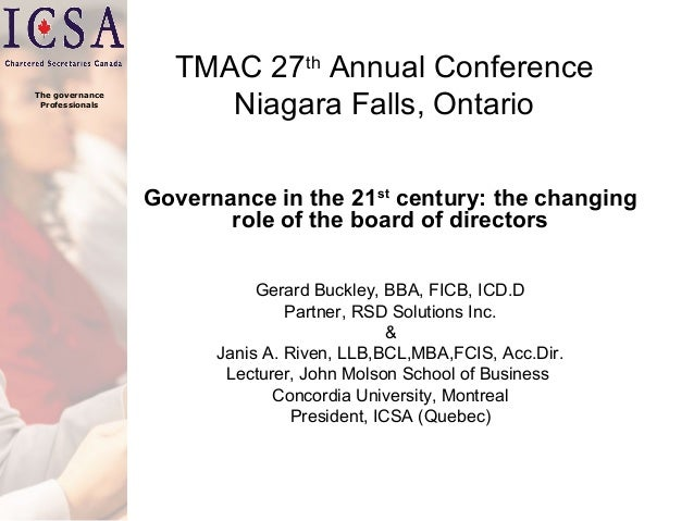 The governance Professionals  TMAC 27th Annual Conference Niagara Falls, Ontario Governance in the 21st century: the chang...