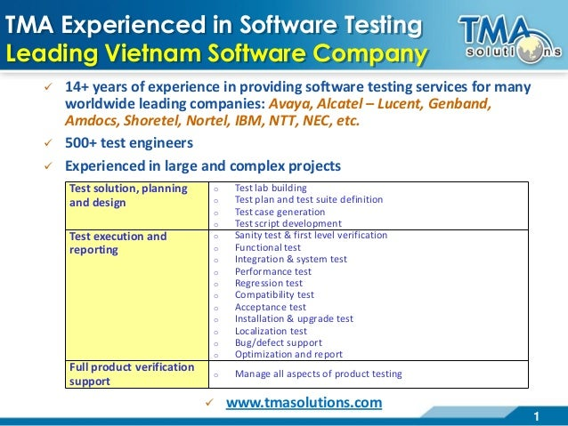 1TMA Experienced in Software TestingLeading Vietnam Software Company 14+ years of experience in providing software testin...