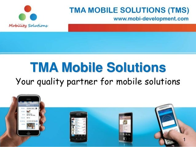 1 TMA Mobile Solutions Your quality partner for mobile solutions