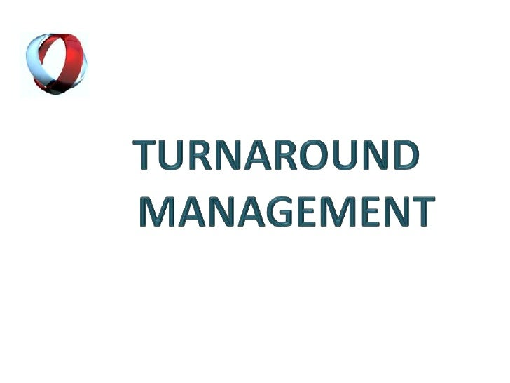 TURNAROUND MANAGEMENT<br />
