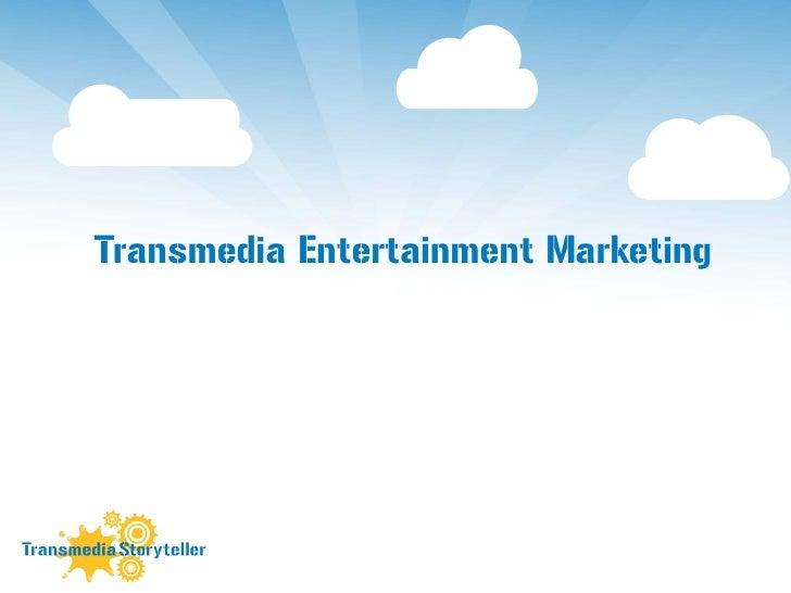 Transmedia Entertainment Marketing