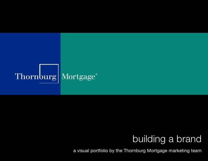 building a brand a visual portfolio by the Thornburg Mortgage marketing team