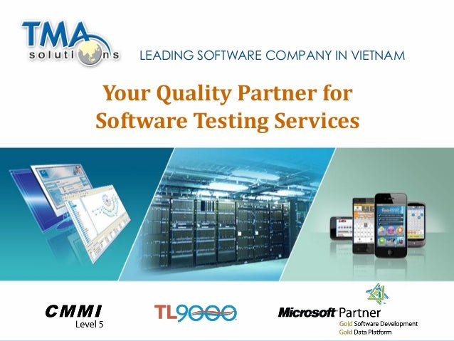 LEADING SOFTWARE COMPANY IN VIETNAM Your Quality Partner forSoftware Testing Services                                     ...