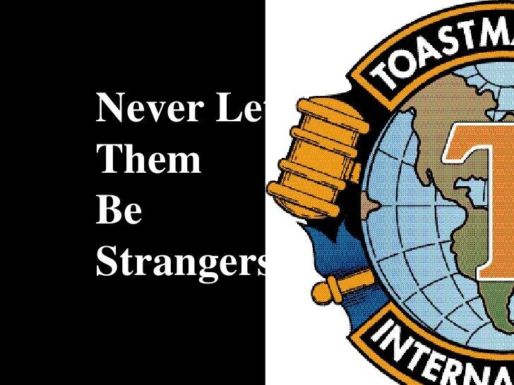 Never Let Them Be Strangers