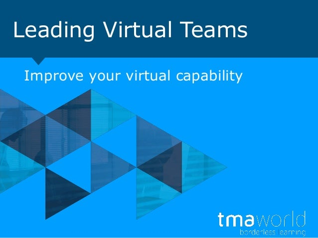 Leading Virtual TeamsImprove your virtual capability