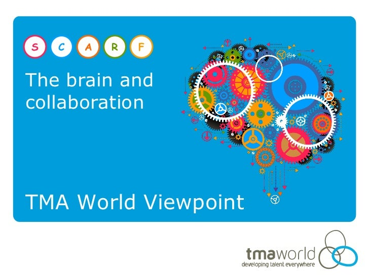 S   C   A   R   FThe brain andcollaborationTMA World Viewpoint