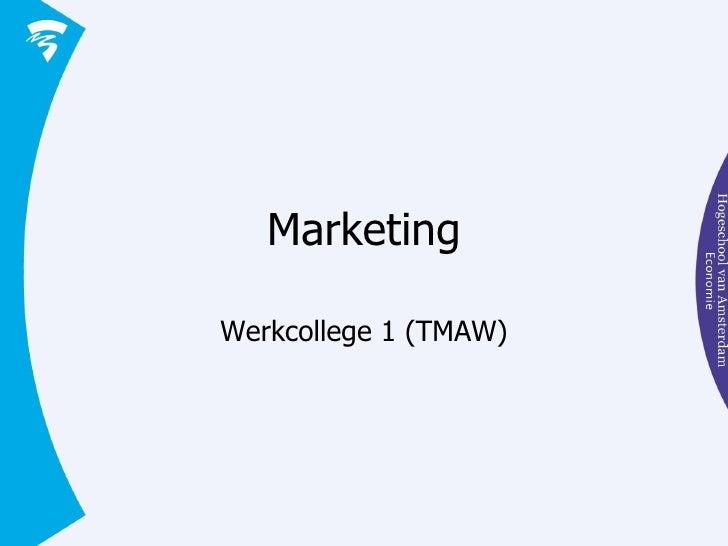 Marketing Werkcollege 1 (TMAW)