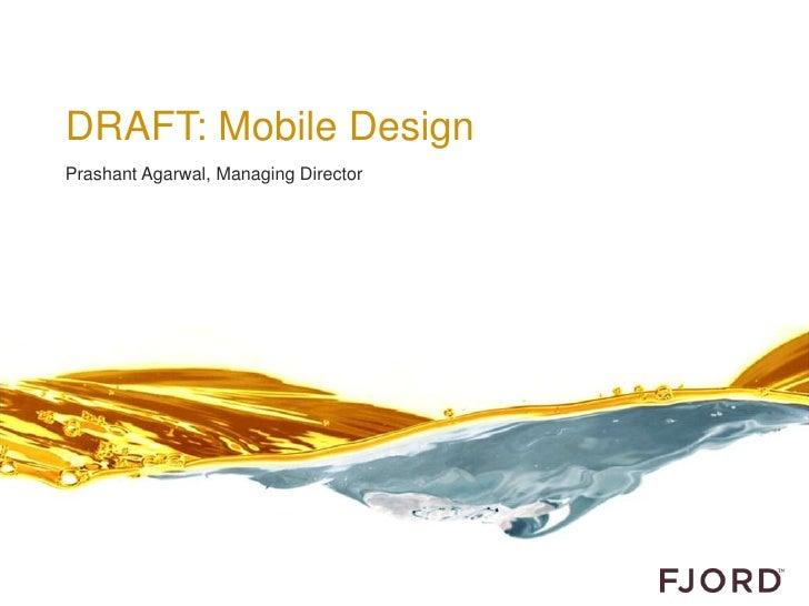 DRAFT: Mobile DesignPrashant Agarwal, Managing Director