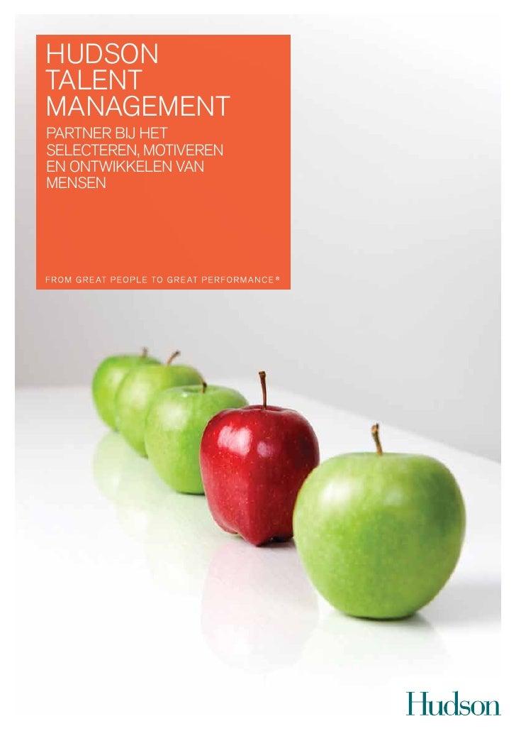 Hudson TalenT ManageMenT ParTner bij HeT selecTeren, MoTiveren en onTwikkelen van Mensen