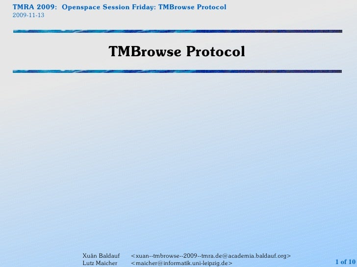TMRA 2009: Openspace Session Friday: TMBrowse Protocol 2009-11-13                              TMBrowse Protocol          ...