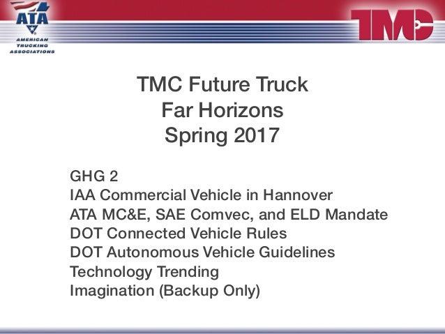 TMC Future Truck Far Horizons Spring 2017 GHG 2 IAA Commercial Vehicle in Hannover ATA MC&E, SAE Comvec, and ELD Mandate D...