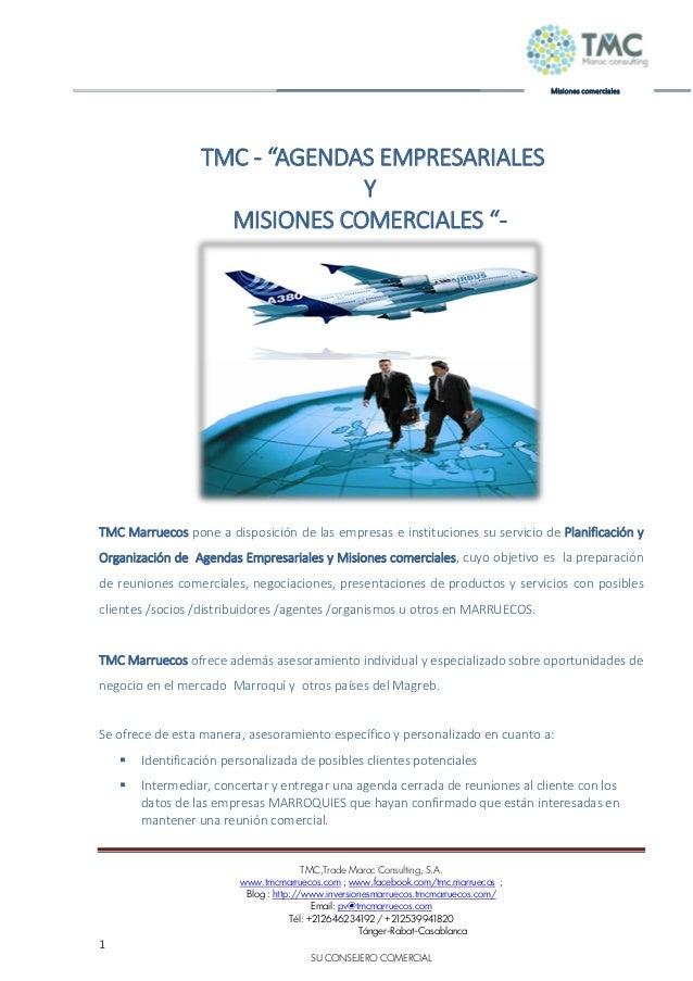 TMC,Trade Maroc Consulting, S.A. www.tmcmarruecos.com ; www.facebook.com/tmc.marruecos ; Blog : http://www.inversionesmarr...