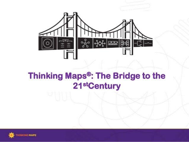 Visit www.thinkingmaps.comThinking Maps®: The Bridge to the21stCentury