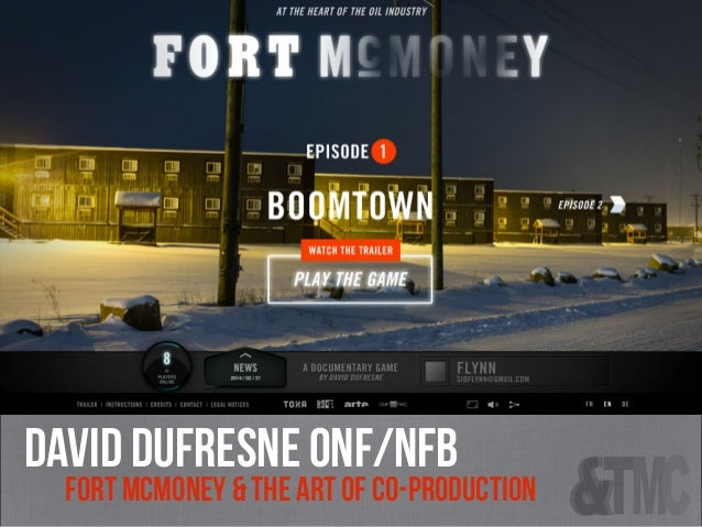 david Dufresne onf/nfb Fort McMoney & the art of co-production