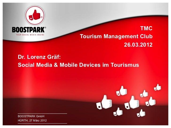 TMC                          Tourism Management Club                                        26.03.2012    Dr. Lorenz Gräf:...