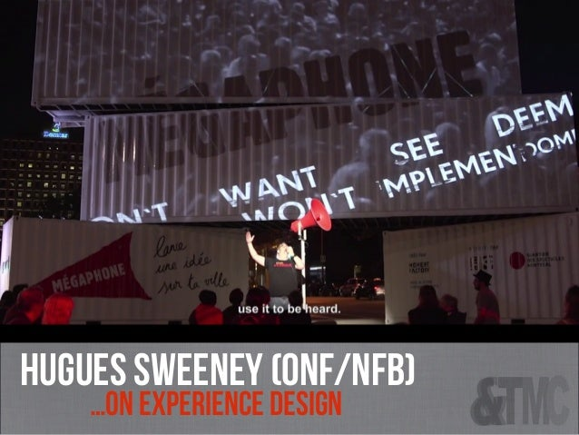 HUGUES SWEENEY (onf/nfb) …on experience design