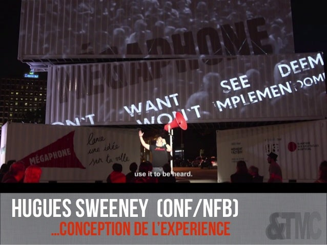 HUGUES SWEENEY (onf/nfb) …conception de l'experience