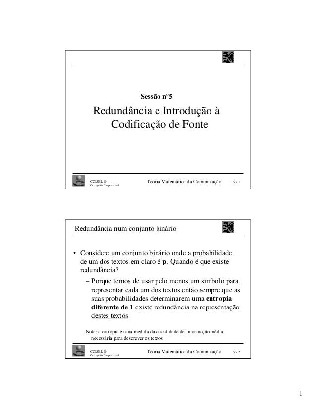 1Teoria Matemática da Comunicação 5 - 1CCISEL 99Criptografia ComputacionalSessão nº5Redundância e Introdução àCodificação ...