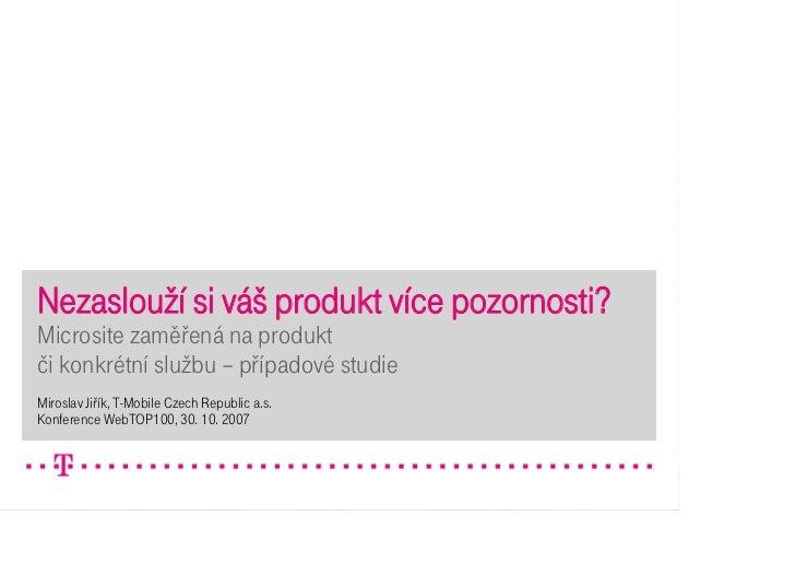 Nezaslouží si váš produkt více pozornosti? Microsite zaměřená na produkt či konkrétní službu – případové studie Miroslav J...