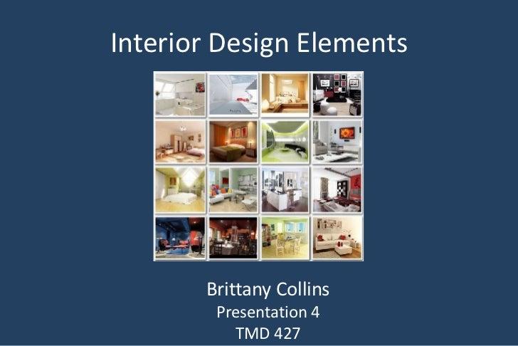 Interior Design Elements Brittany Collins Presentation 4 TMD 427