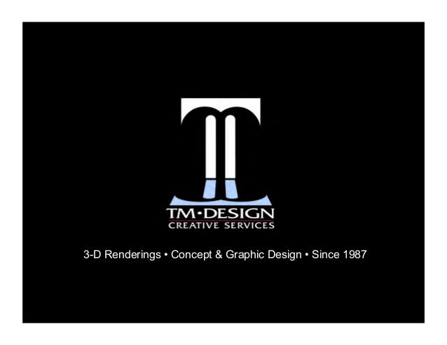 3-D Renderings • Concept & Graphic Design • Since 1987