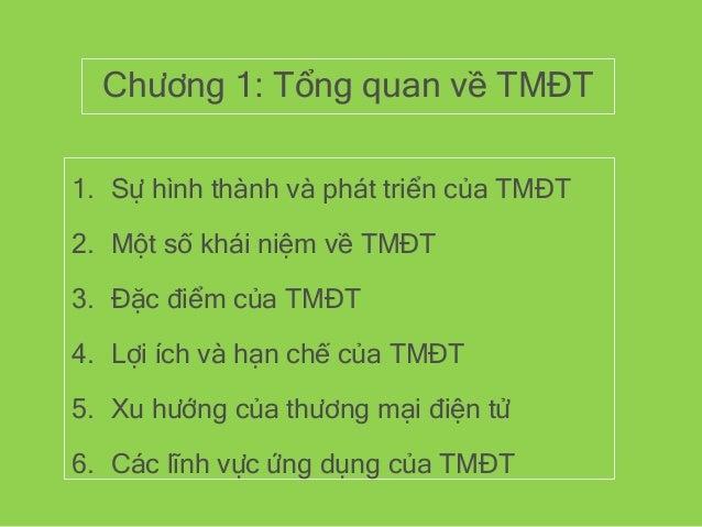 Chương 1: Tổng quan về TMĐT 1. Sự hình thành và phát triển của TMĐT 2. Một số khái niệm về TMĐT 3. Đặc điểm của TMĐT 4. Lợ...