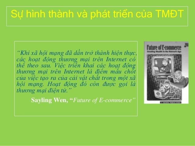 """Sự hình thành và phát triển của TMĐT """"Khi xã hội mạng đã dần trở thành hiện thực, các hoạt động thương mại trên Internet c..."""