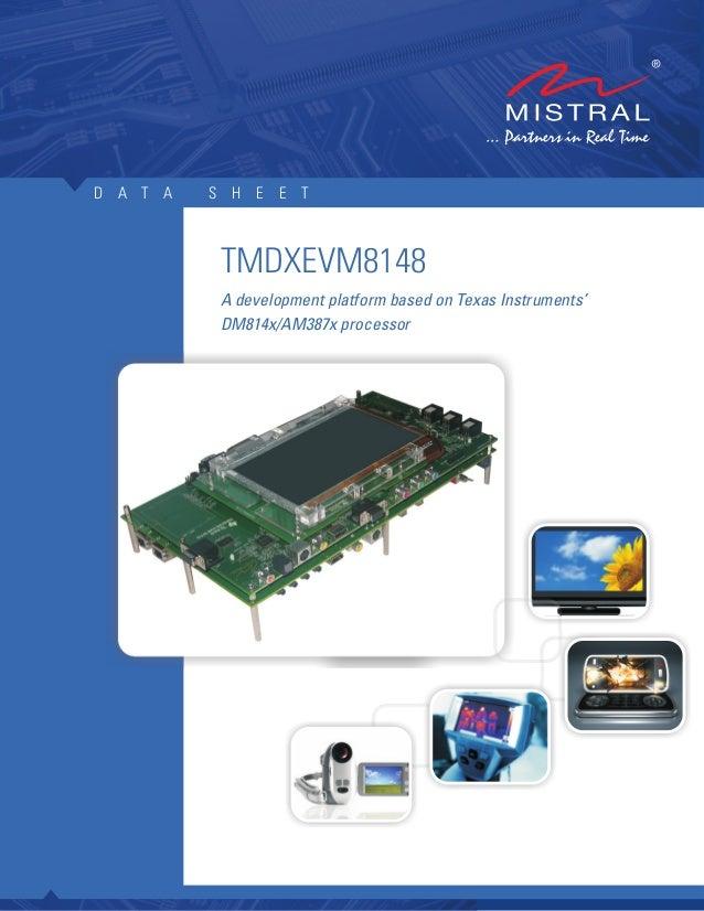 D A T A   S H E E T           TMDXEVM8148           A development platform based on Texas Instruments'           DM814x/AM...