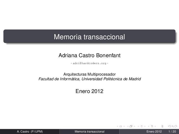 Memoria transaccional                         Adriana Castro Bonenfant                                - adri@hardcoders.or...