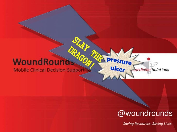 SLAY THE DRAGON! pressure  ulcer @woundrounds